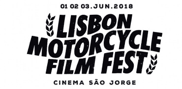 Lisbon Motorcycle Film Fest 2018 (1, 2 and 3 June) - Lisbon, Portugal